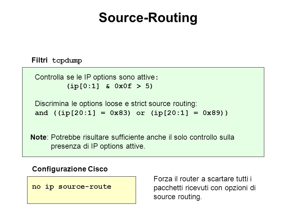Source-Routing Filtri tcpdump Controlla se le IP options sono attive: