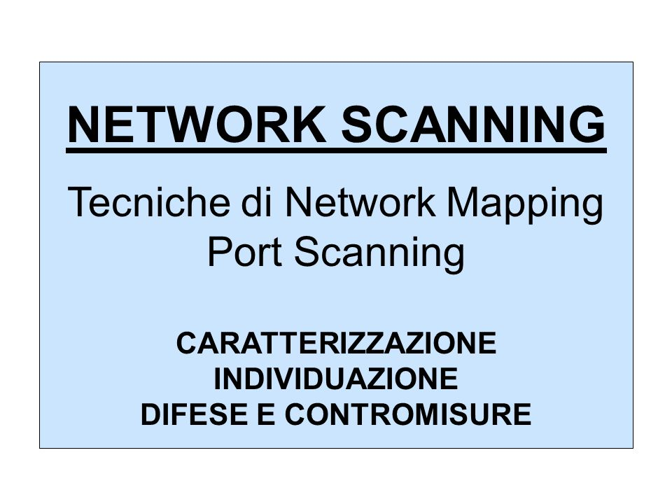 Tecniche di Network Mapping Port Scanning