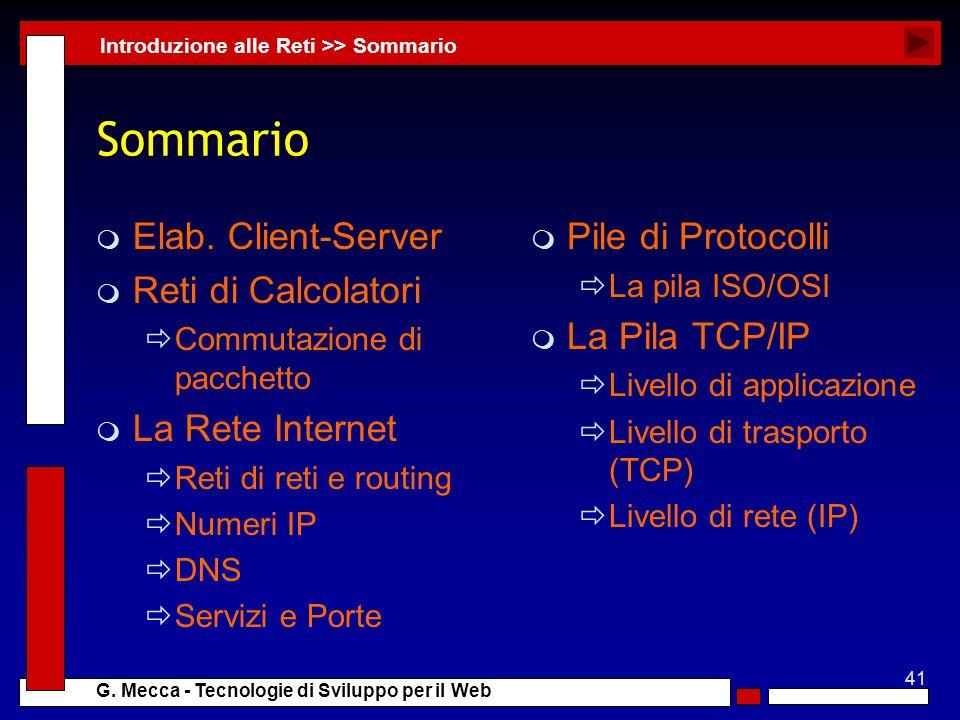 Sommario Elab. Client-Server Reti di Calcolatori La Rete Internet