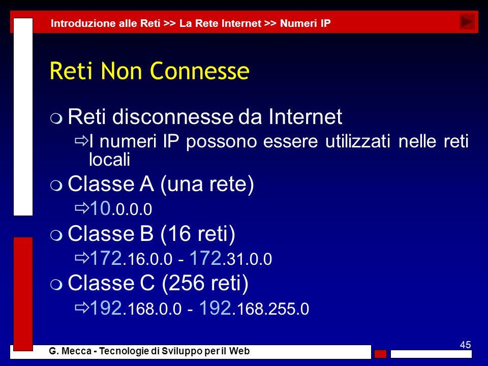 Reti Non Connesse Reti disconnesse da Internet Classe A (una rete)