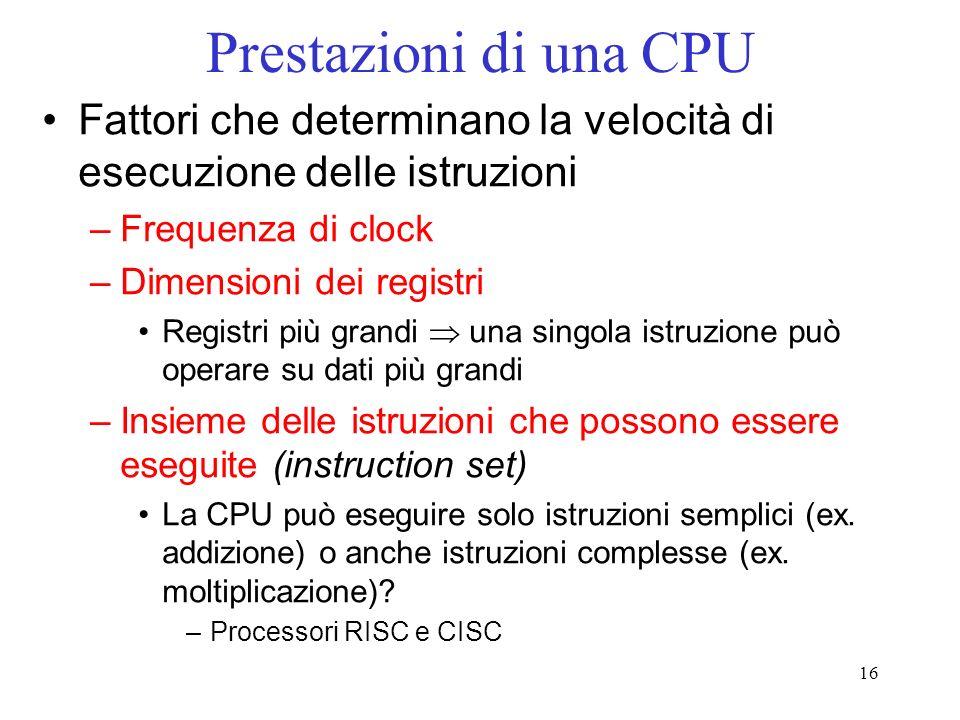 Prestazioni di una CPU Fattori che determinano la velocità di esecuzione delle istruzioni. Frequenza di clock.