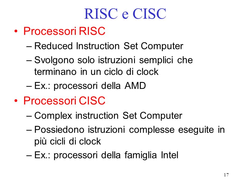 RISC e CISC Processori RISC Processori CISC