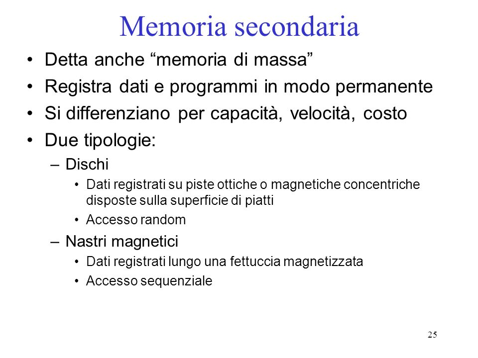 Memoria secondaria Detta anche memoria di massa