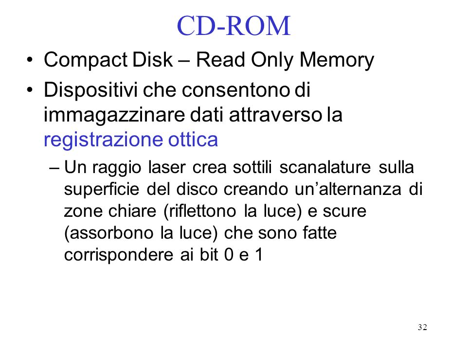CD-ROM Compact Disk – Read Only Memory