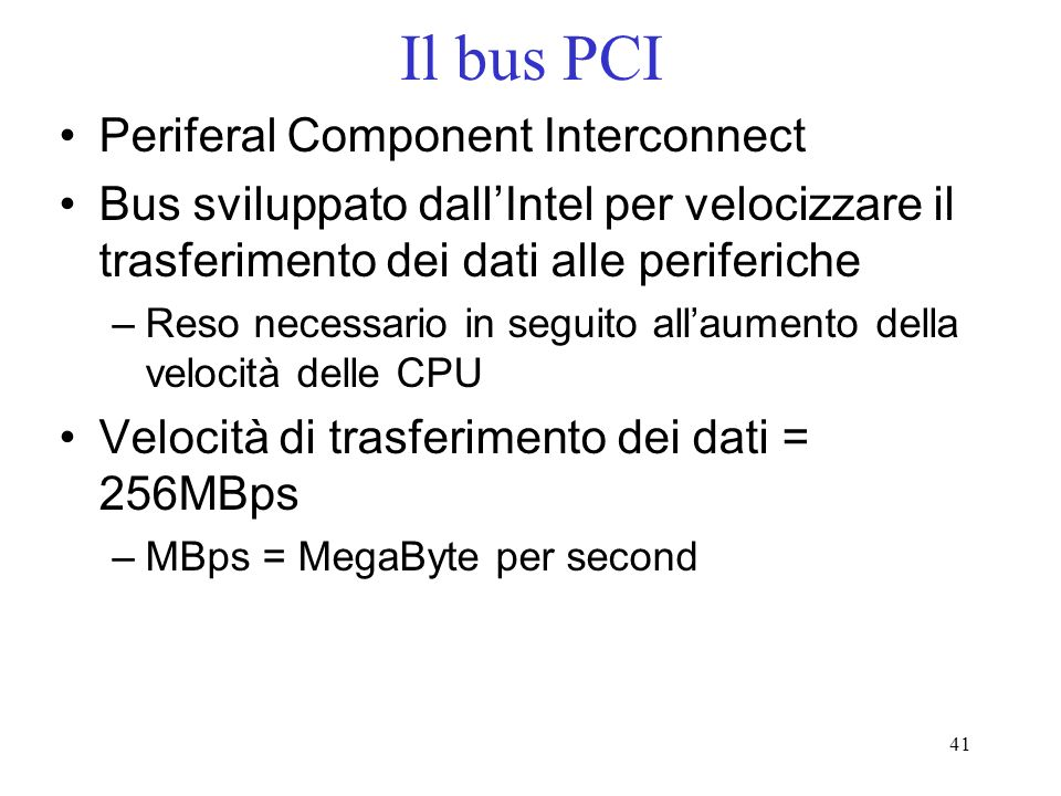 Il bus PCI Periferal Component Interconnect