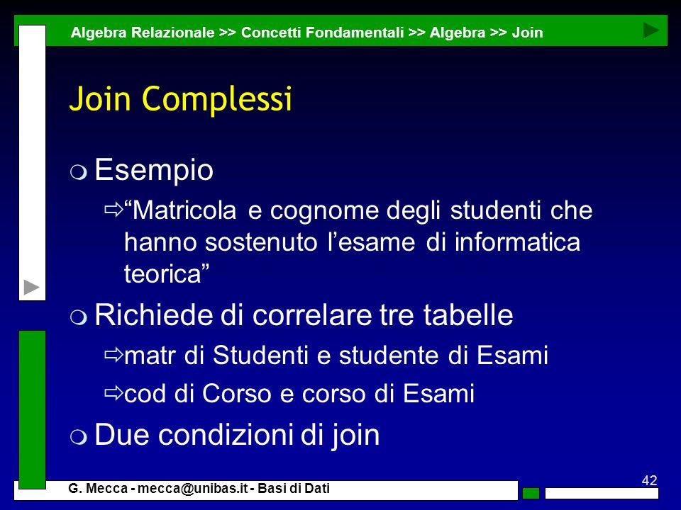 Join Complessi Esempio Richiede di correlare tre tabelle
