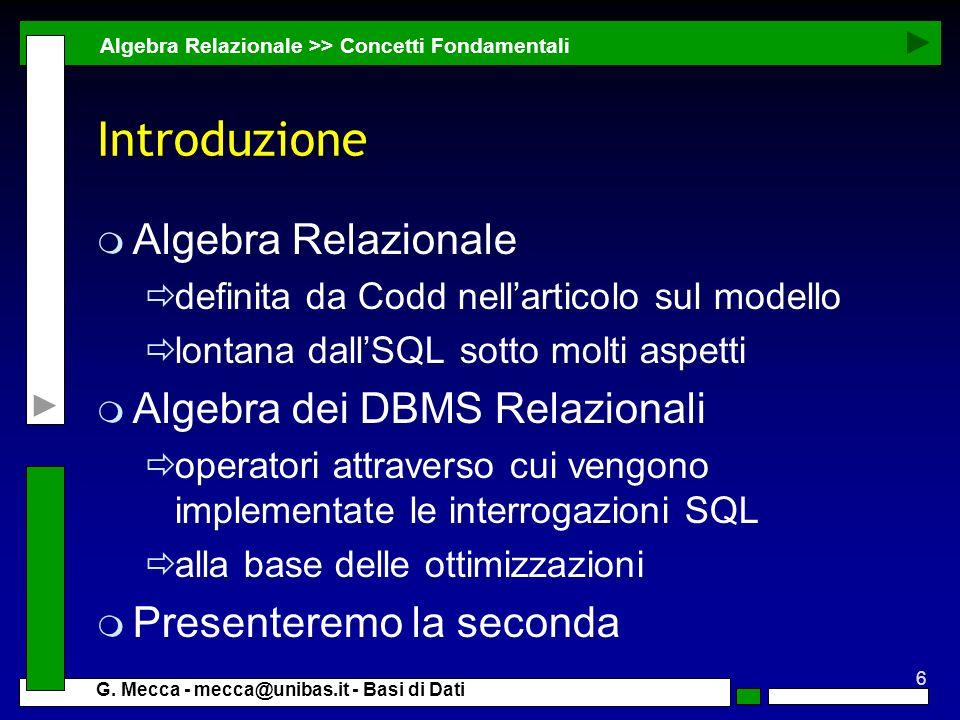Introduzione Algebra Relazionale Algebra dei DBMS Relazionali
