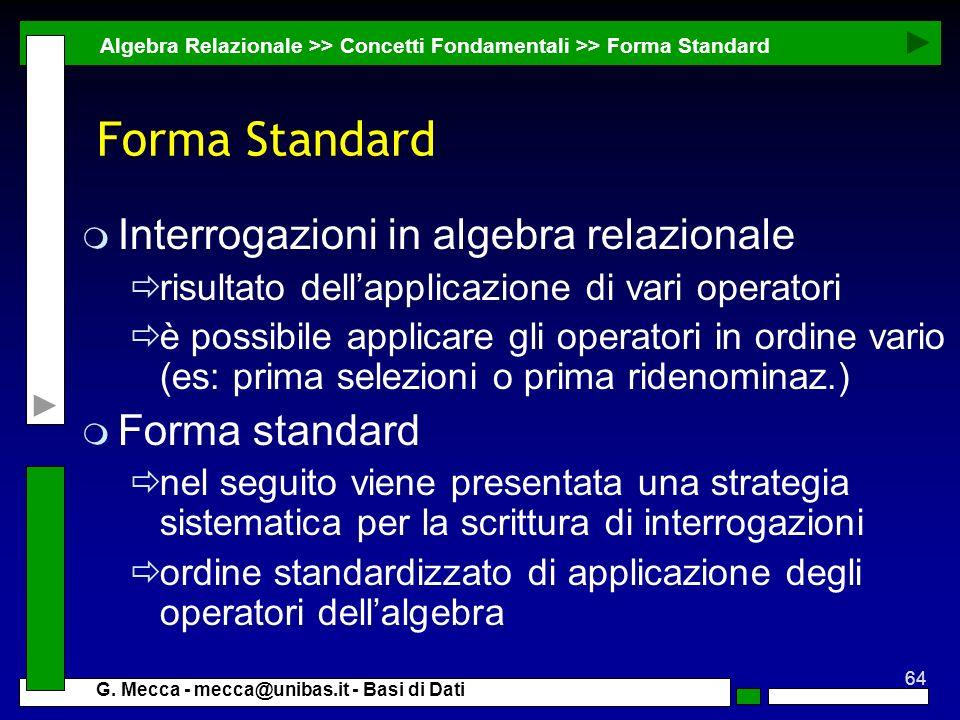 Forma Standard Interrogazioni in algebra relazionale Forma standard
