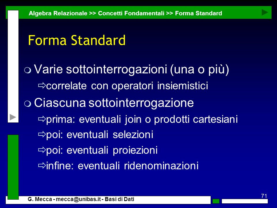 Forma Standard Varie sottointerrogazioni (una o più)