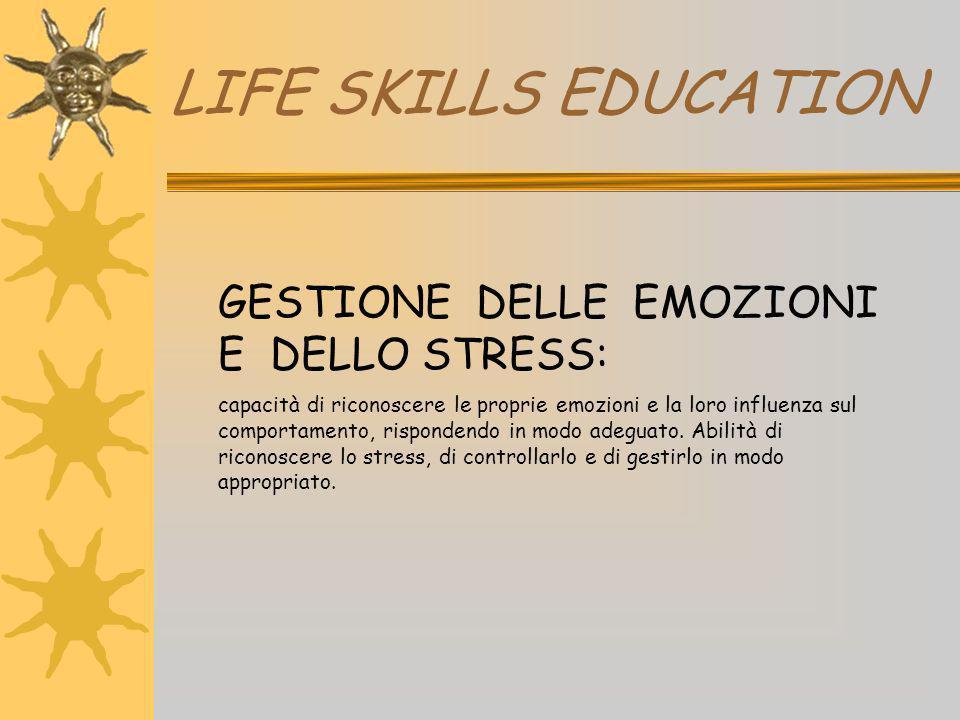LIFE SKILLS EDUCATION GESTIONE DELLE EMOZIONI E DELLO STRESS: