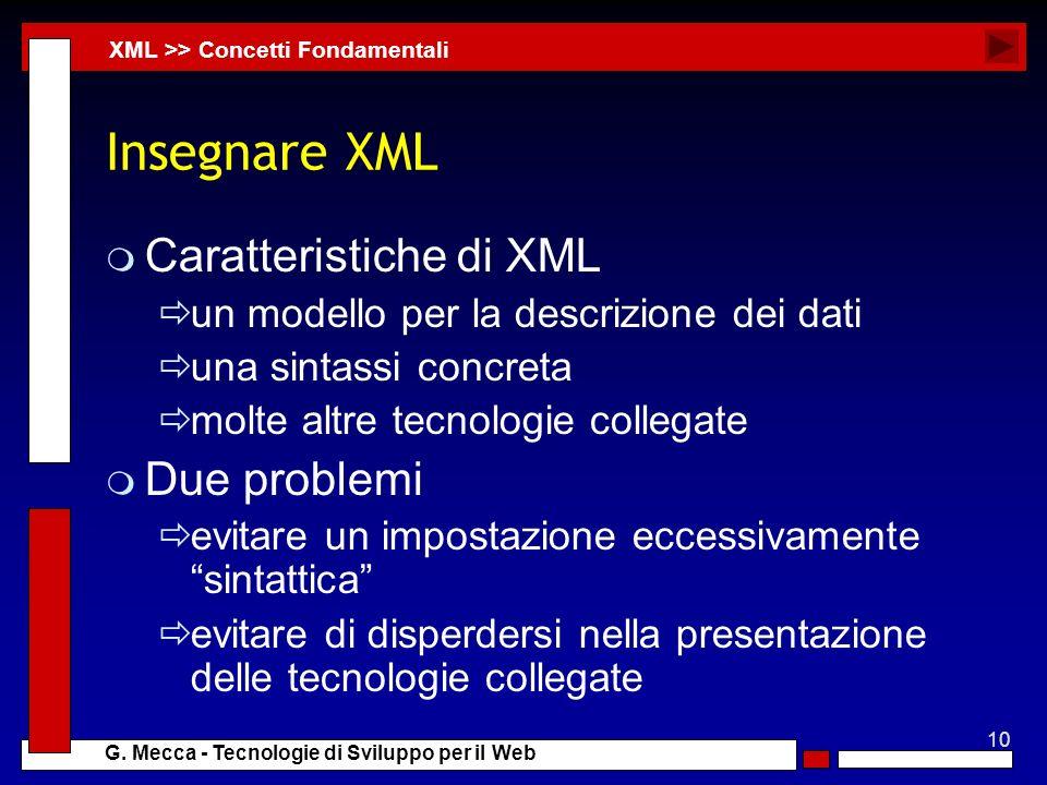 Insegnare XML Caratteristiche di XML Due problemi