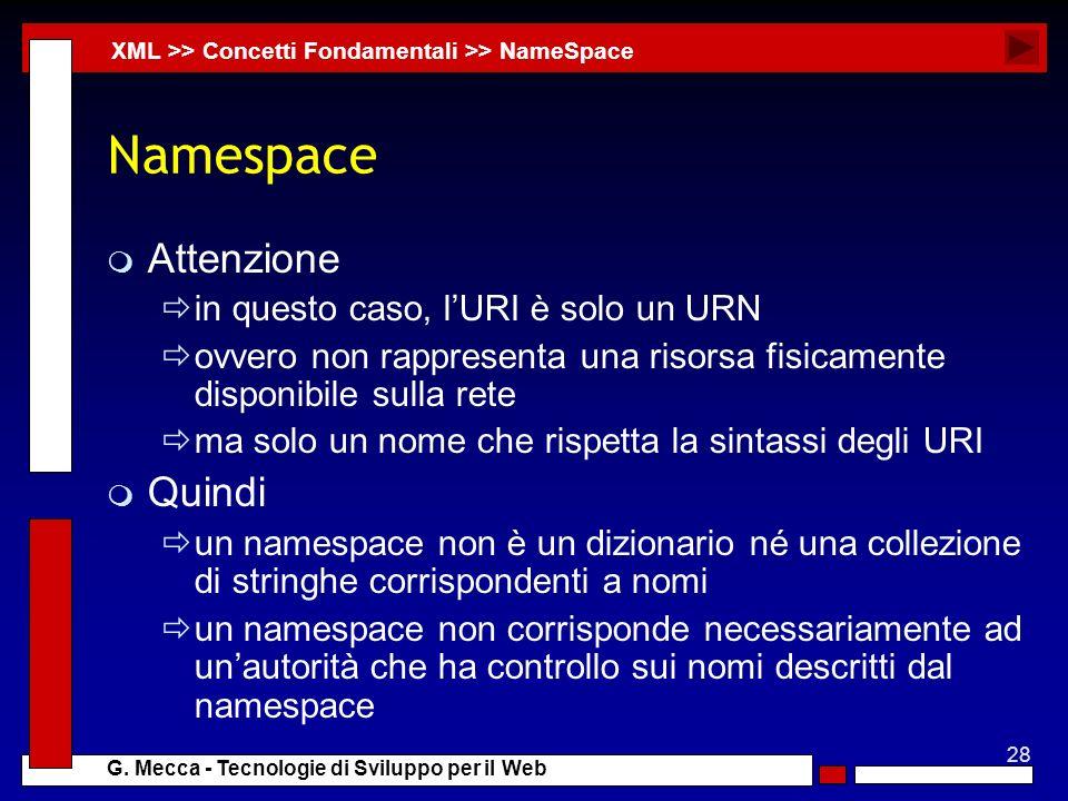 Namespace Attenzione Quindi in questo caso, l'URI è solo un URN