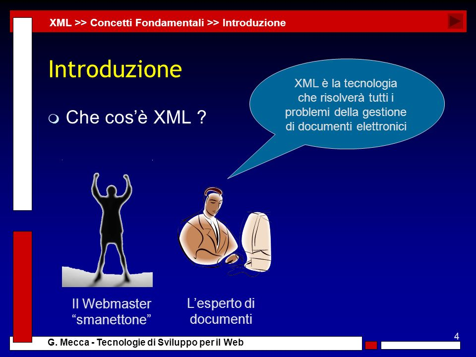 Introduzione Che cos'è XML Il Webmaster L'esperto di smanettone
