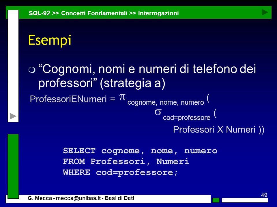 27/03/2017 SQL-92 >> Concetti Fondamentali >> Interrogazioni. Esempi. Cognomi, nomi e numeri di telefono dei professori (strategia a)