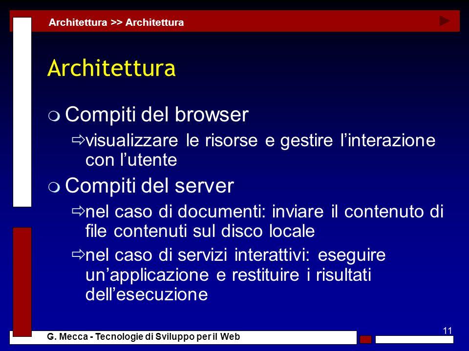 Architettura Compiti del browser Compiti del server