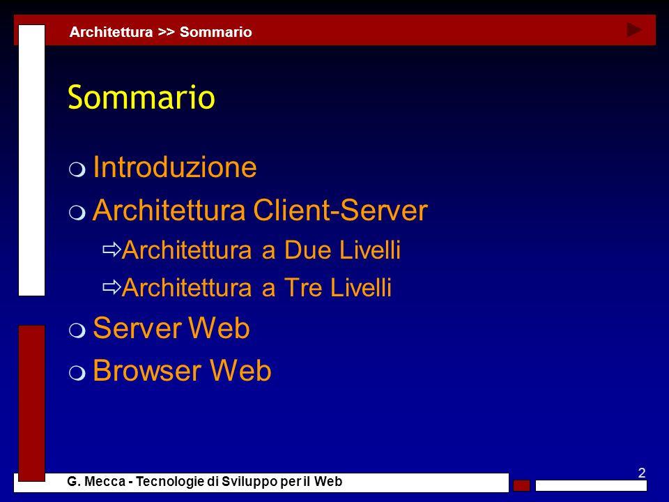 Sommario Introduzione Architettura Client-Server Server Web