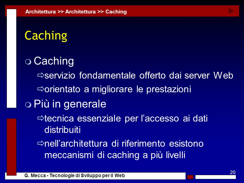 Caching Caching Più in generale