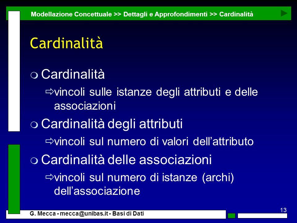 Cardinalità Cardinalità Cardinalità degli attributi