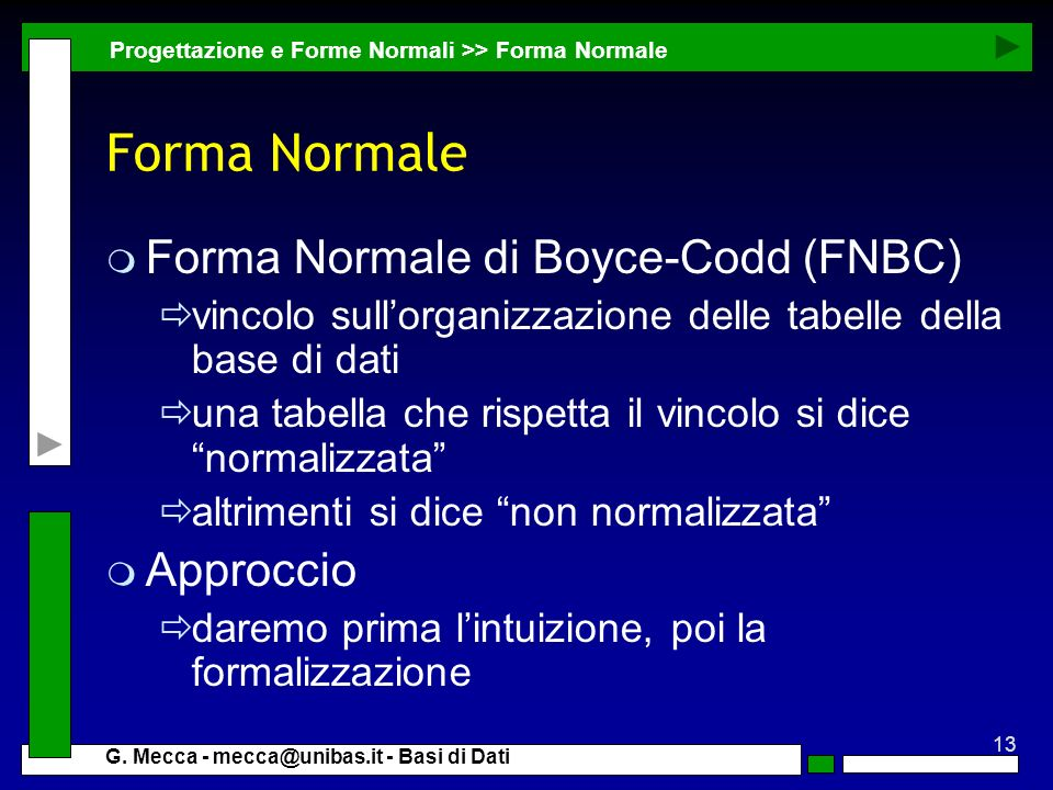 Forma Normale Forma Normale di Boyce-Codd (FNBC) Approccio