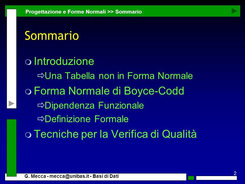 Sommario Introduzione Forma Normale di Boyce-Codd