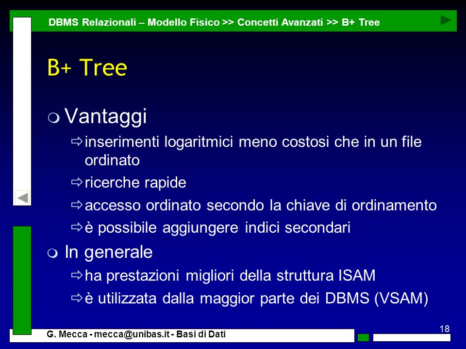B+ Tree Vantaggi In generale