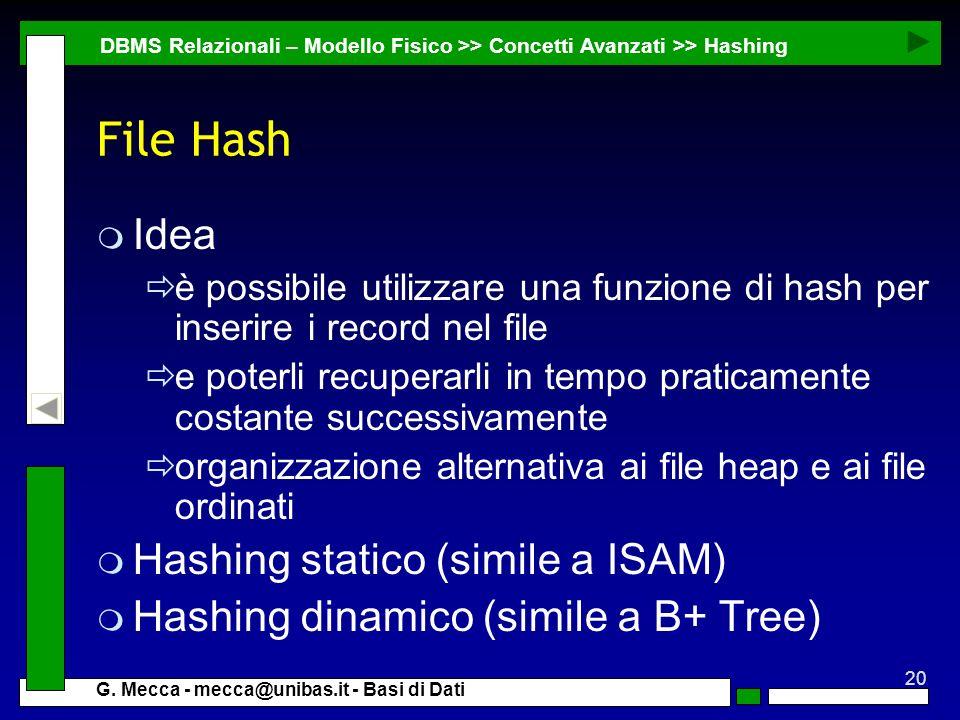 File Hash Idea Hashing statico (simile a ISAM)