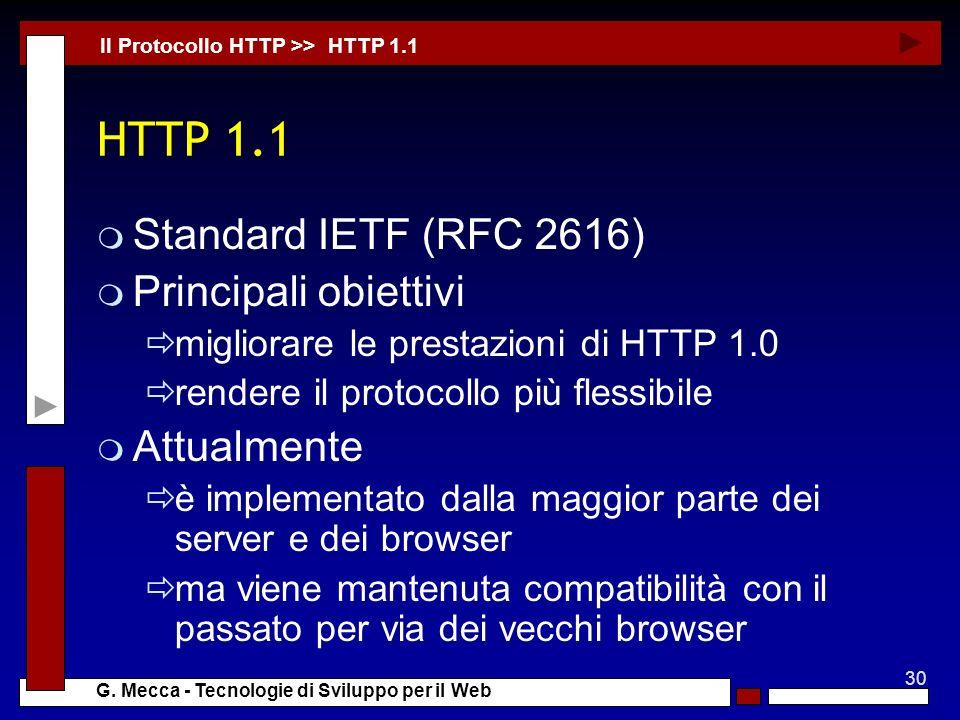 HTTP 1.1 Standard IETF (RFC 2616) Principali obiettivi Attualmente