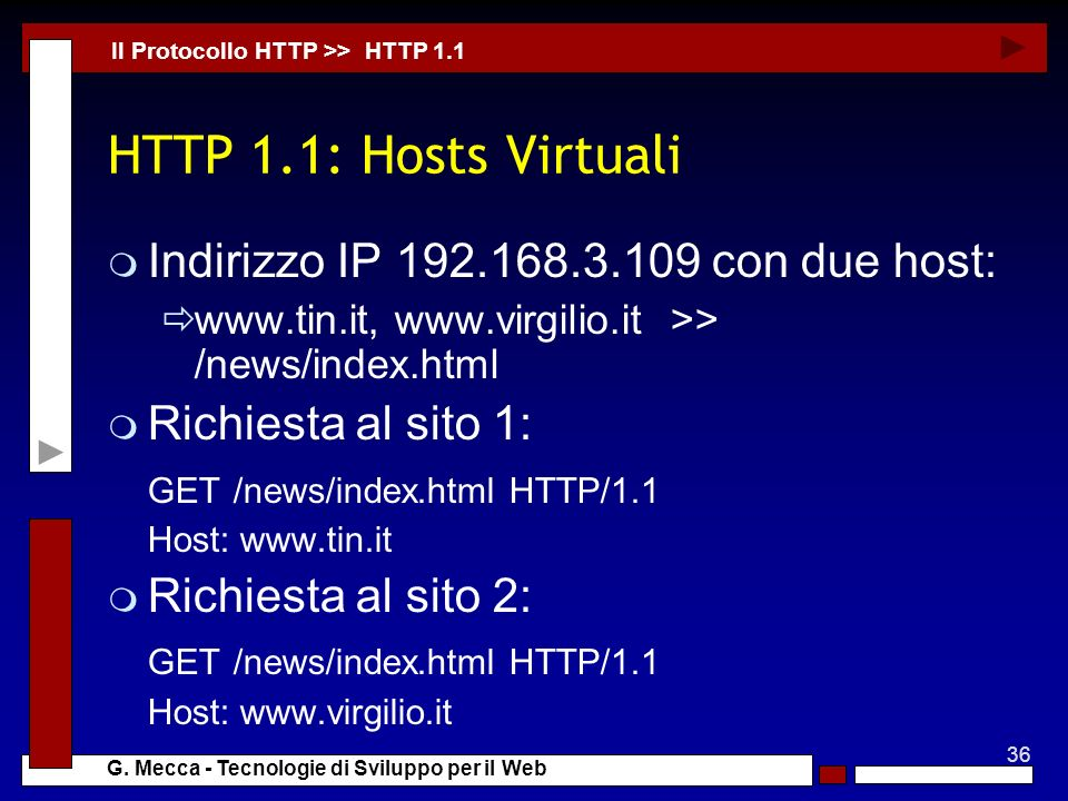 HTTP 1.1: Hosts Virtuali Indirizzo IP con due host: