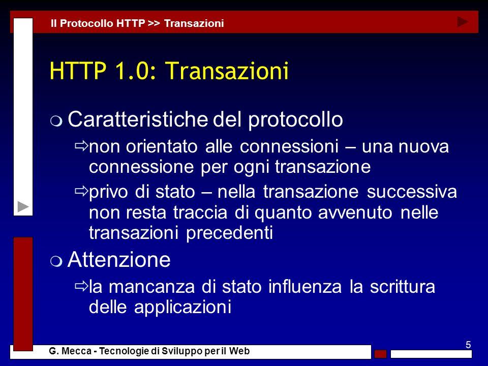 HTTP 1.0: Transazioni Caratteristiche del protocollo Attenzione