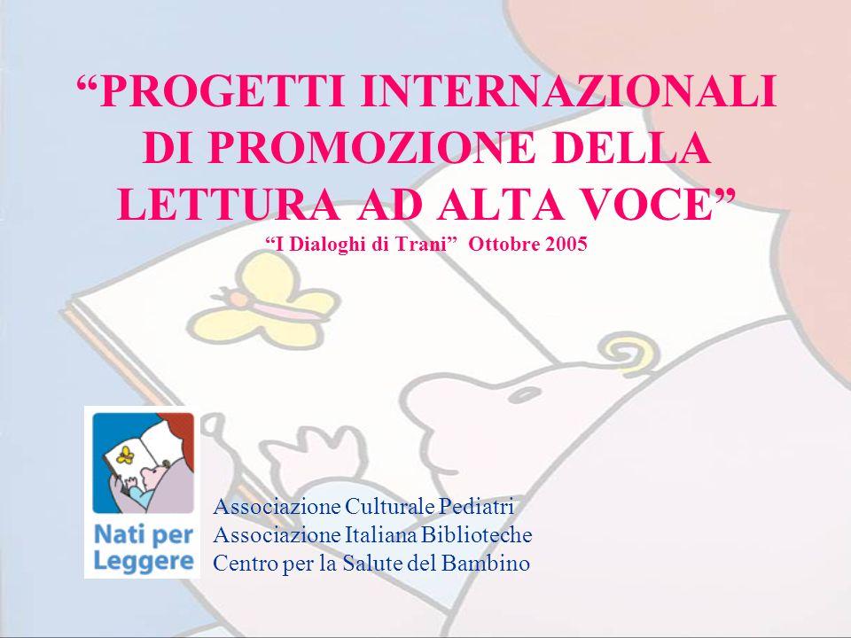 PROGETTI INTERNAZIONALI DI PROMOZIONE DELLA LETTURA AD ALTA VOCE I Dialoghi di Trani Ottobre 2005