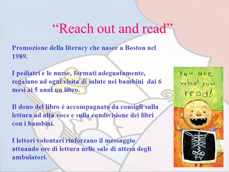 Reach out and read Promozione della literacy che nasce a Boston nel 1989.