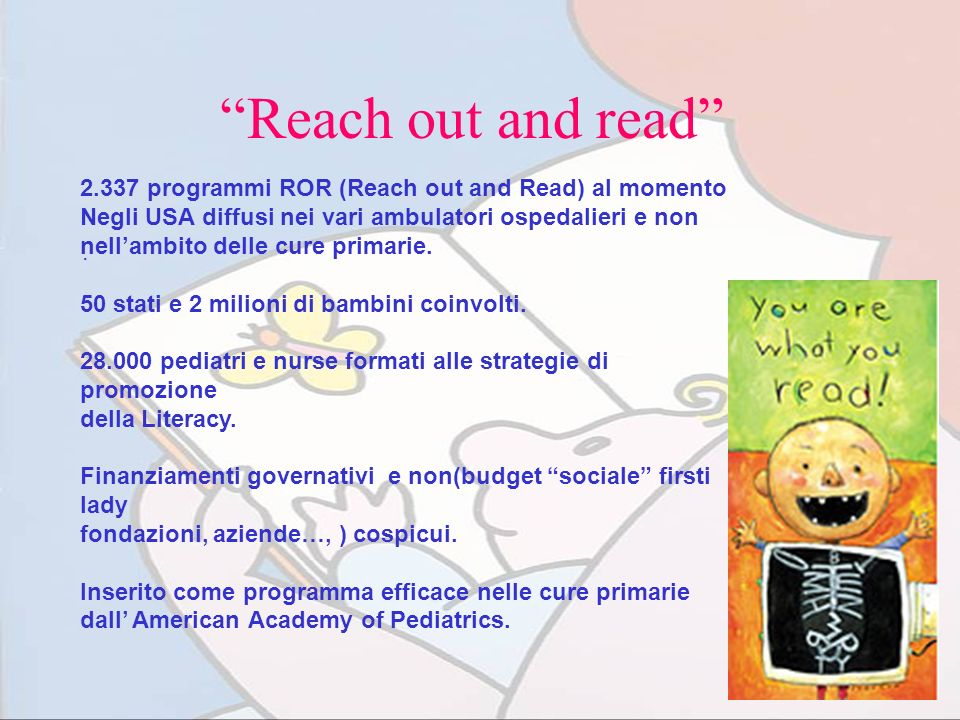 Reach out and read 2.337 programmi ROR (Reach out and Read) al momento.
