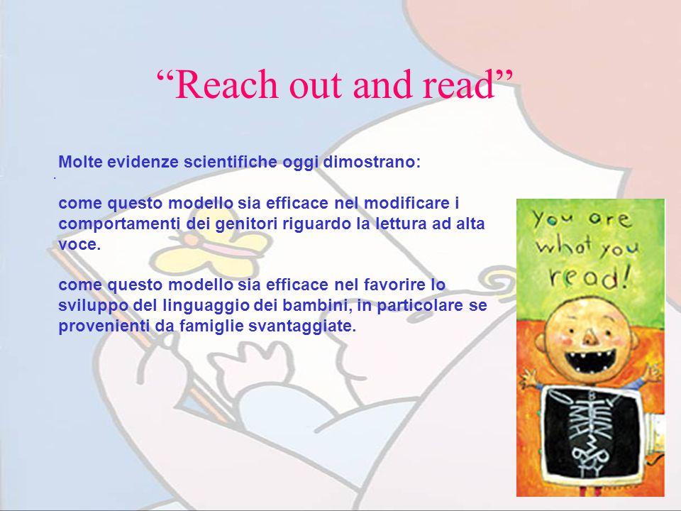 Reach out and read Molte evidenze scientifiche oggi dimostrano: .