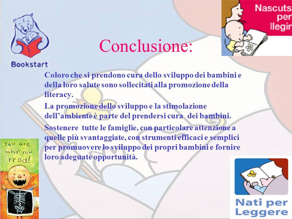 Conclusione:Coloro che si prendono cura dello sviluppo dei bambini e della loro salute sono sollecitati alla promozione della literacy.