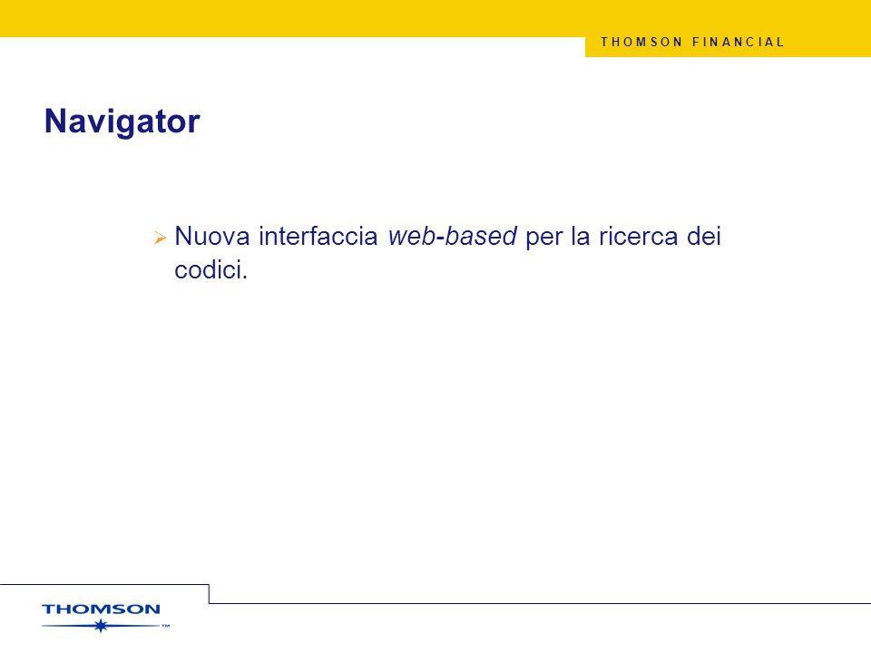 Navigator Nuova interfaccia web-based per la ricerca dei codici.