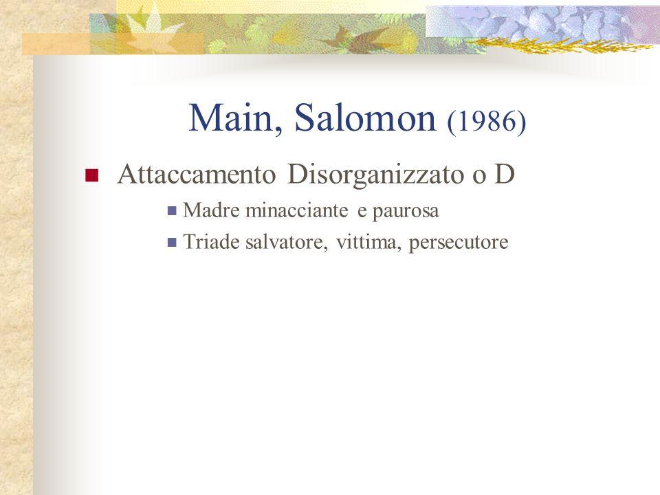 Main, Salomon (1986) Attaccamento Disorganizzato o D