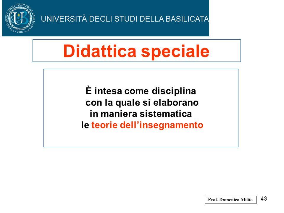 Didattica speciale È intesa come disciplina con la quale si elaborano