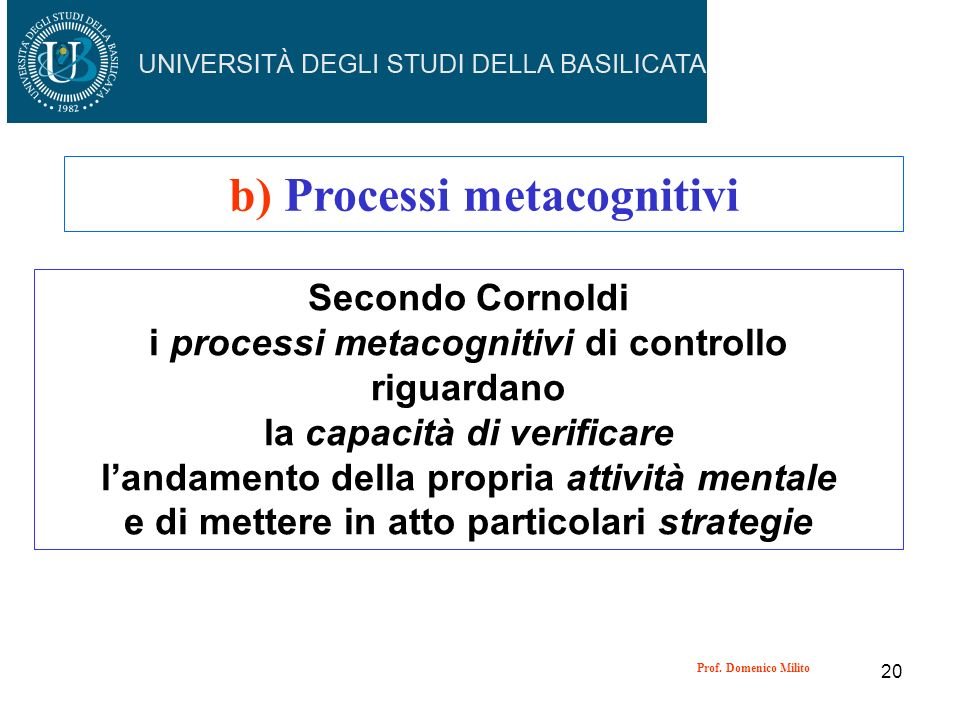 b) Processi metacognitivi