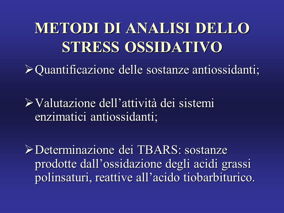 METODI DI ANALISI DELLO STRESS OSSIDATIVO
