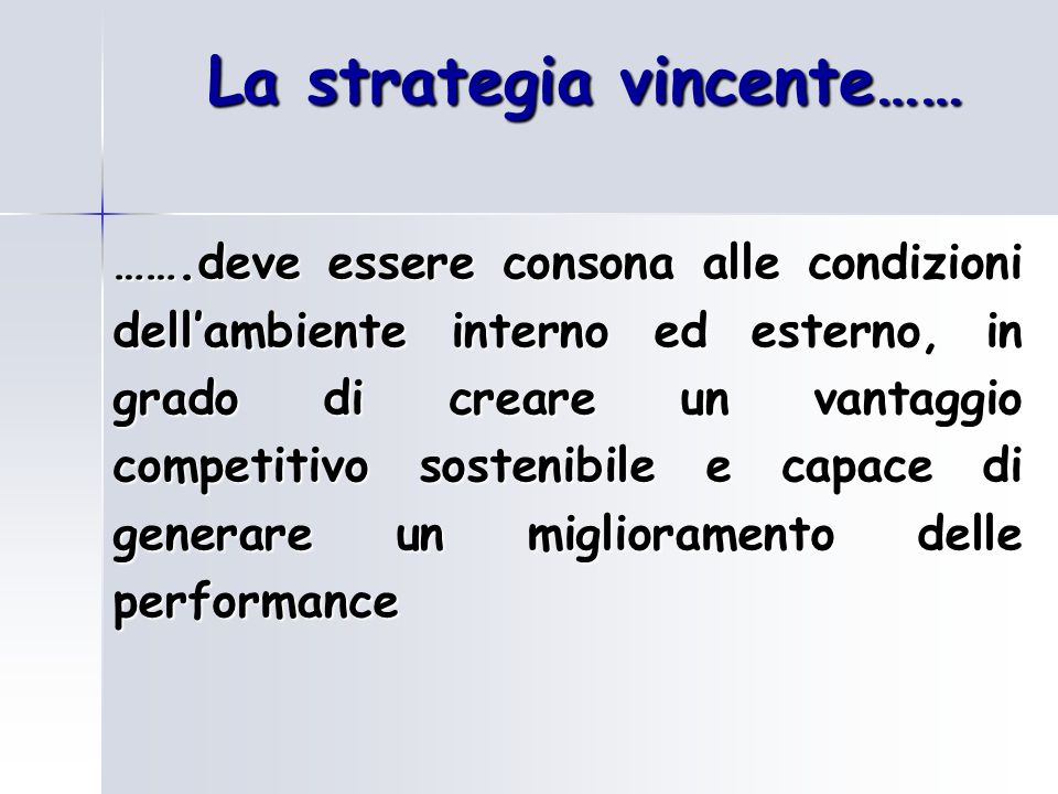 La strategia vincente……
