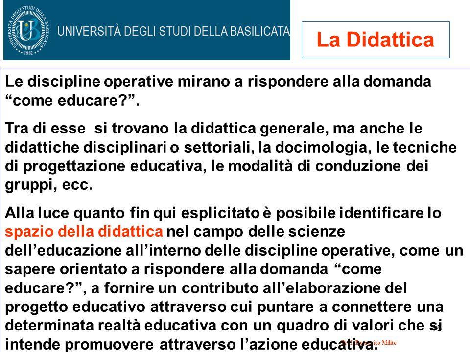 La Didattica Le discipline operative mirano a rispondere alla domanda come educare .
