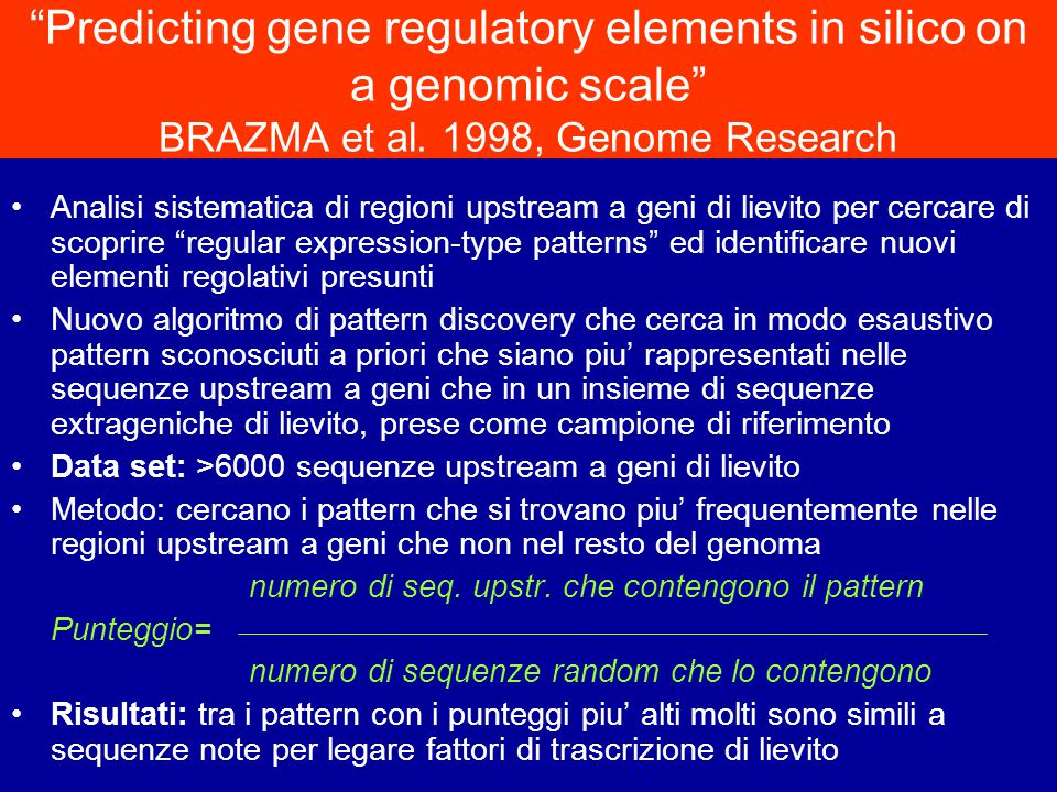 Predicting gene regulatory elements in silico on a genomic scale BRAZMA et al. 1998, Genome Research