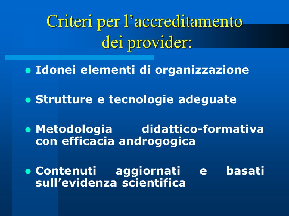 Criteri per l'accreditamento dei provider: