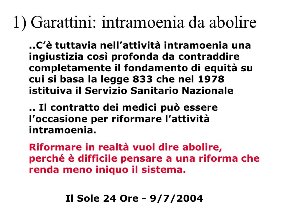 1) Garattini: intramoenia da abolire