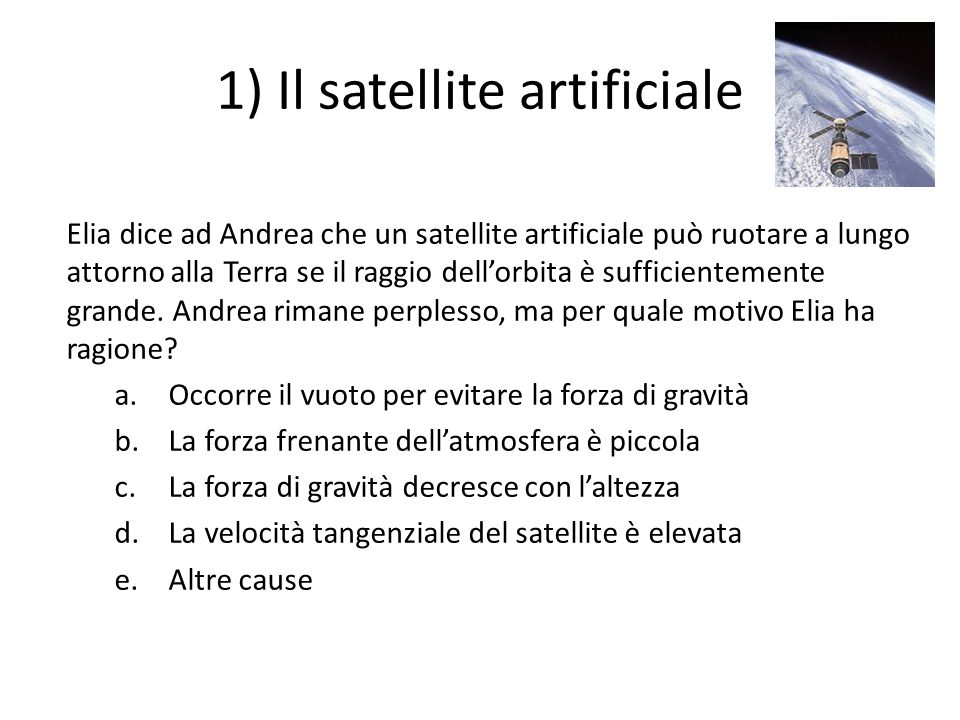 1) Il satellite artificiale