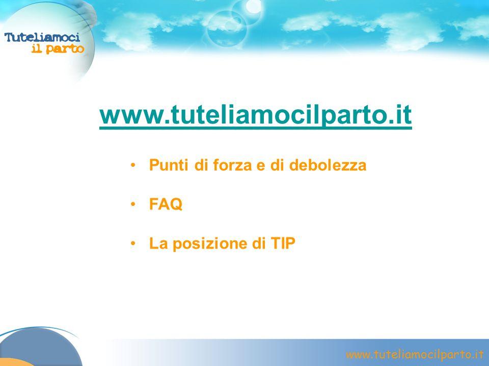 www.tuteliamocilparto.it Punti di forza e di debolezza FAQ