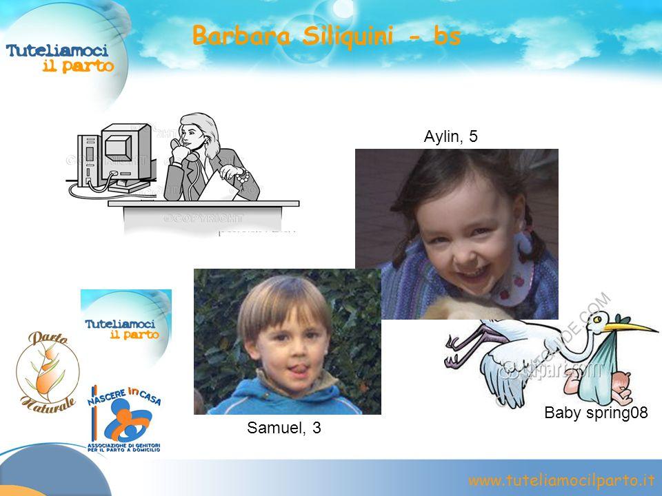 Barbara Siliquini - bs Aylin, 5 Baby spring08 Samuel, 3 Chi sono io