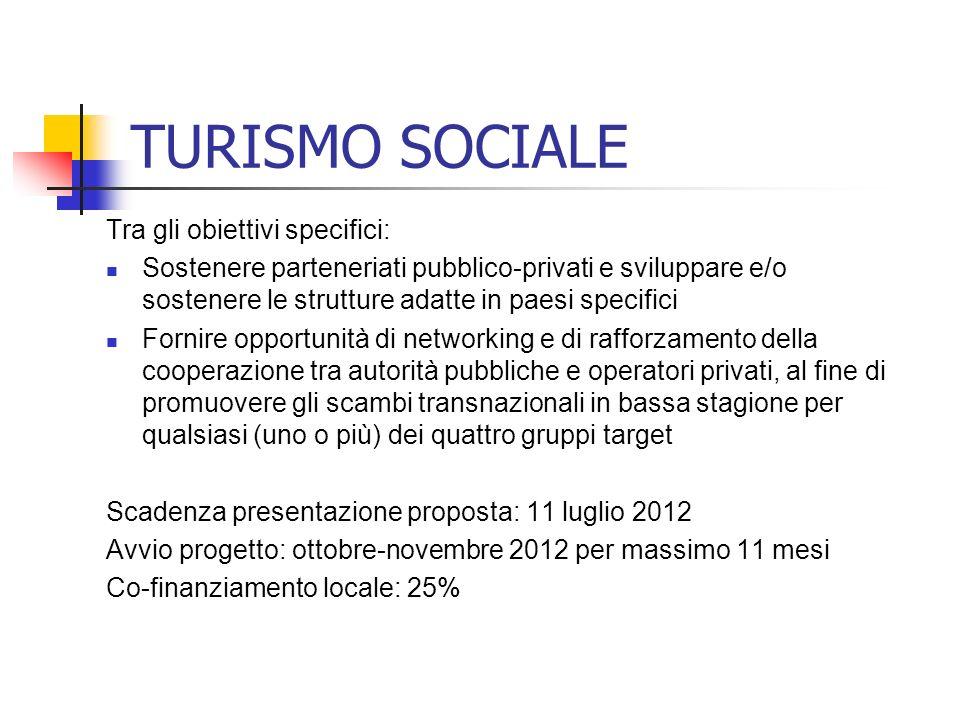 TURISMO SOCIALE Tra gli obiettivi specifici:
