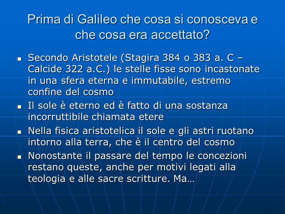 Prima di Galileo che cosa si conosceva e che cosa era accettato