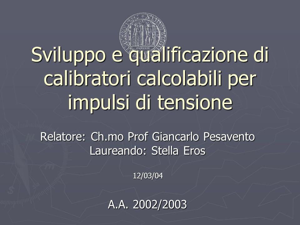 Sviluppo e qualificazione di calibratori calcolabili per impulsi di tensione